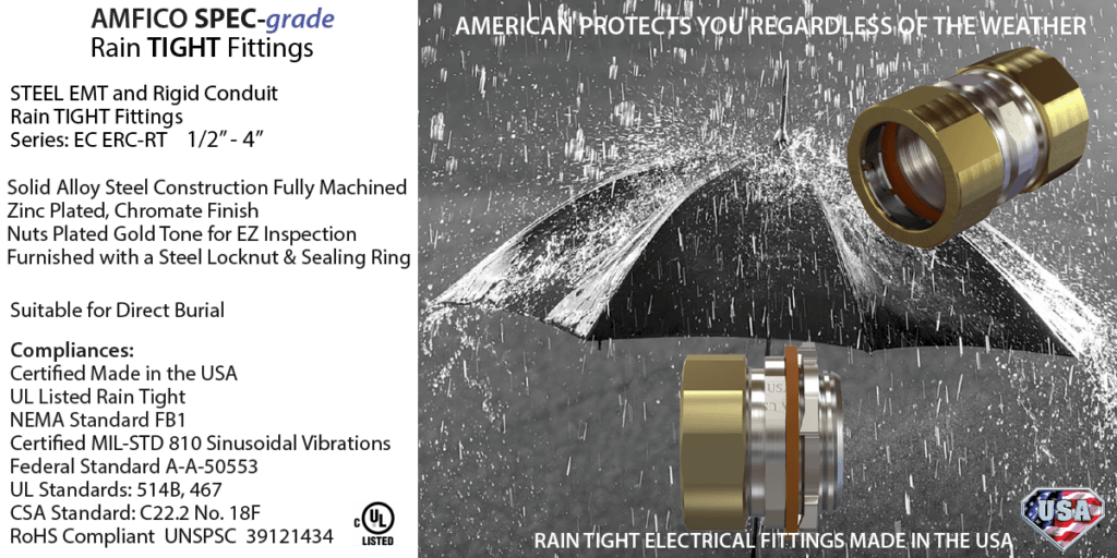 Rain Tight Fittings EMT and Rigid Suitable for Direct Burial, Made in the USA by American Fittings.